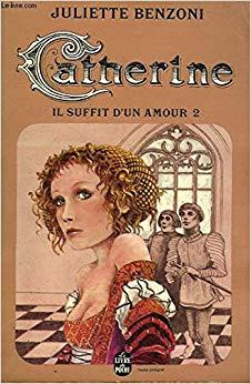 Catherine, tome 2 : Il suffit d'un amour
