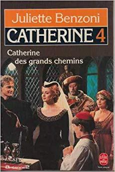 Catherine, tome 4 : Catherine des grands chemins