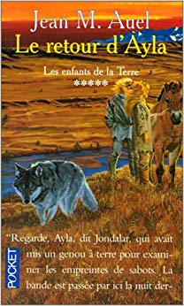 Les Enfants de la terre, tome 5 deuxième partie : Le Retour d'Ayla
